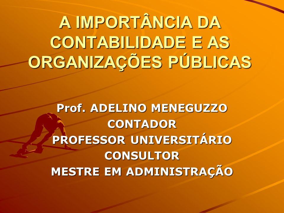 A IMPORTÂNCIA DA CONTABILIDADE E AS ORGANIZAÇÕES PÚBLICAS
