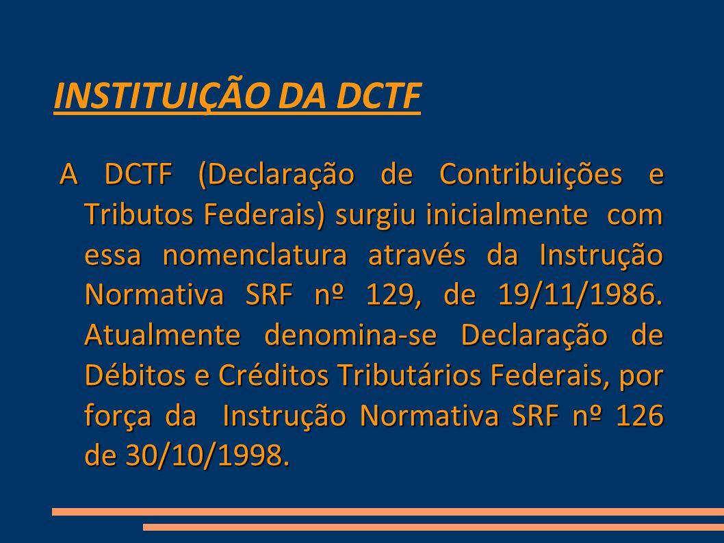 INSTITUIÇÃO DA DCTF