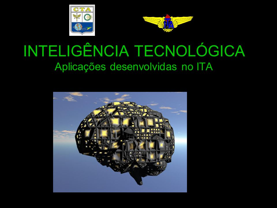 INTELIGÊNCIA TECNOLÓGICA Aplicações desenvolvidas no ITA