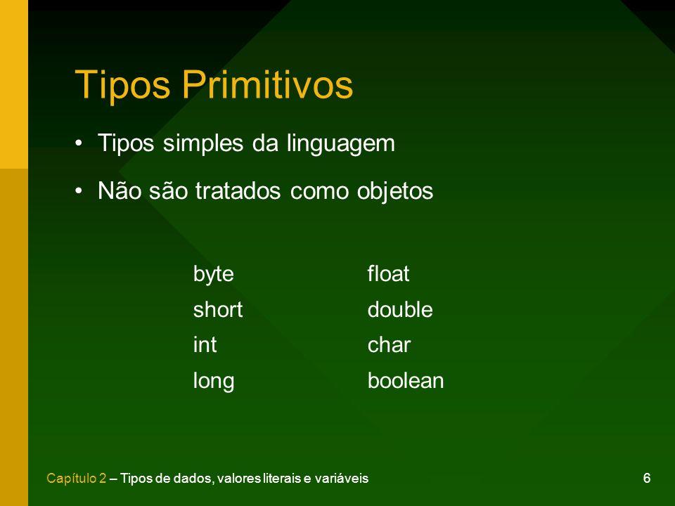 Tipos Primitivos Tipos simples da linguagem