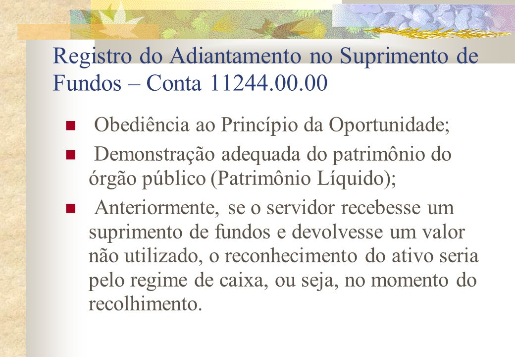 Registro do Adiantamento no Suprimento de Fundos – Conta 11244.00.00