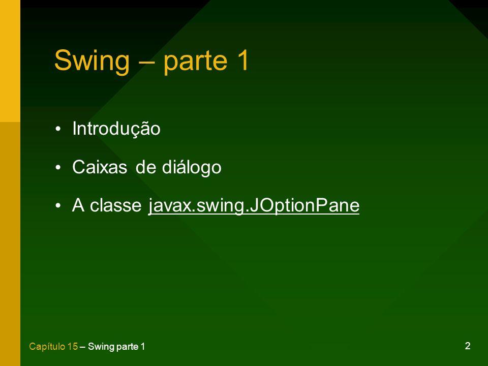 Swing – parte 1 Introdução Caixas de diálogo