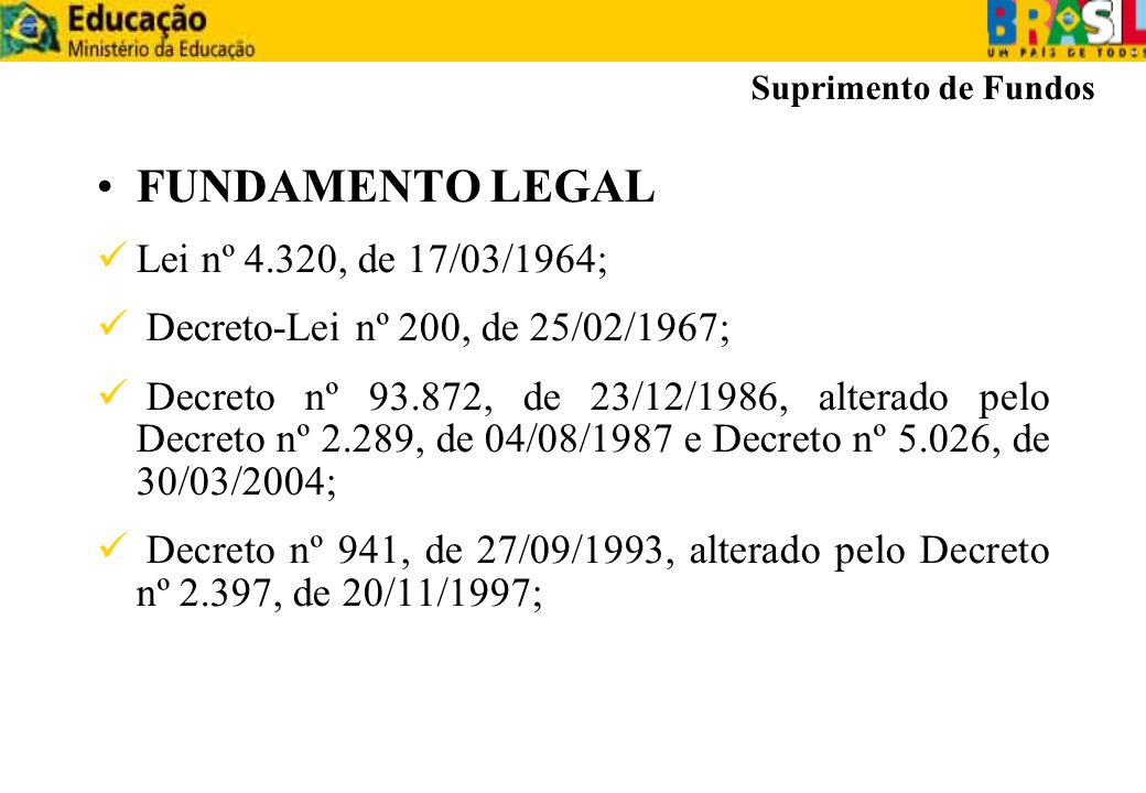 FUNDAMENTO LEGAL Lei nº 4.320, de 17/03/1964;