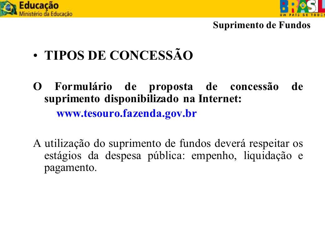 Suprimento de Fundos TIPOS DE CONCESSÃO. O Formulário de proposta de concessão de suprimento disponibilizado na Internet: