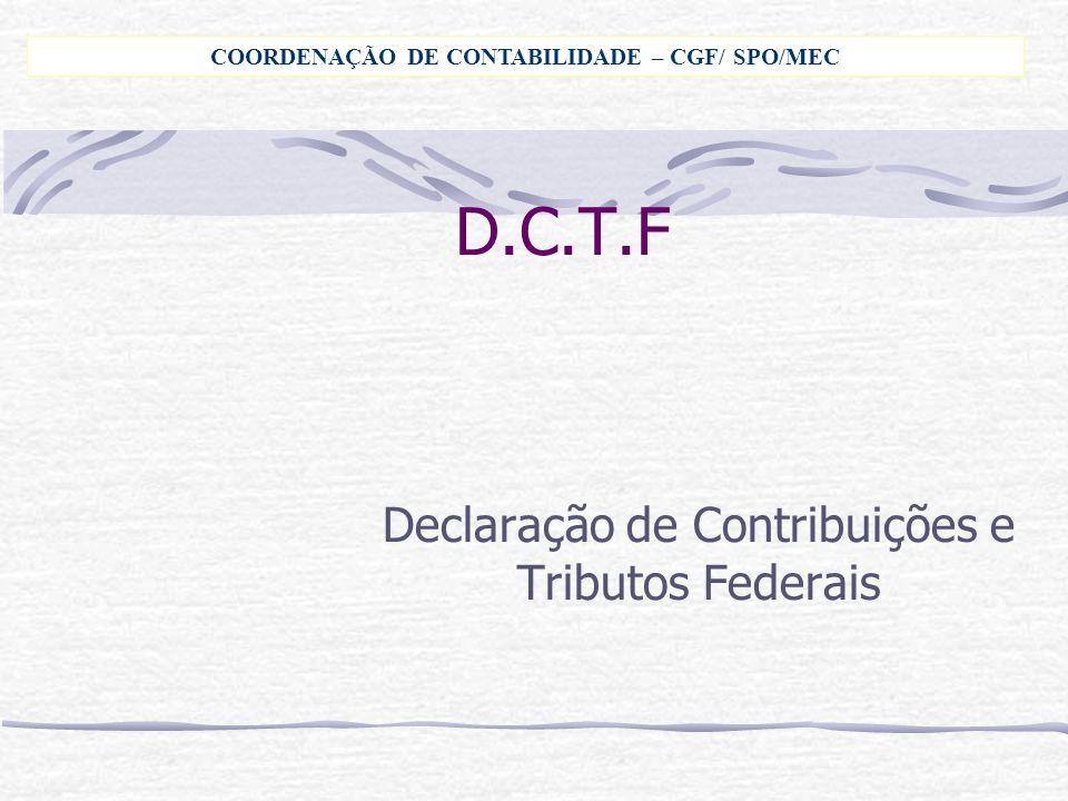 Declaração de Contribuições e Tributos Federais