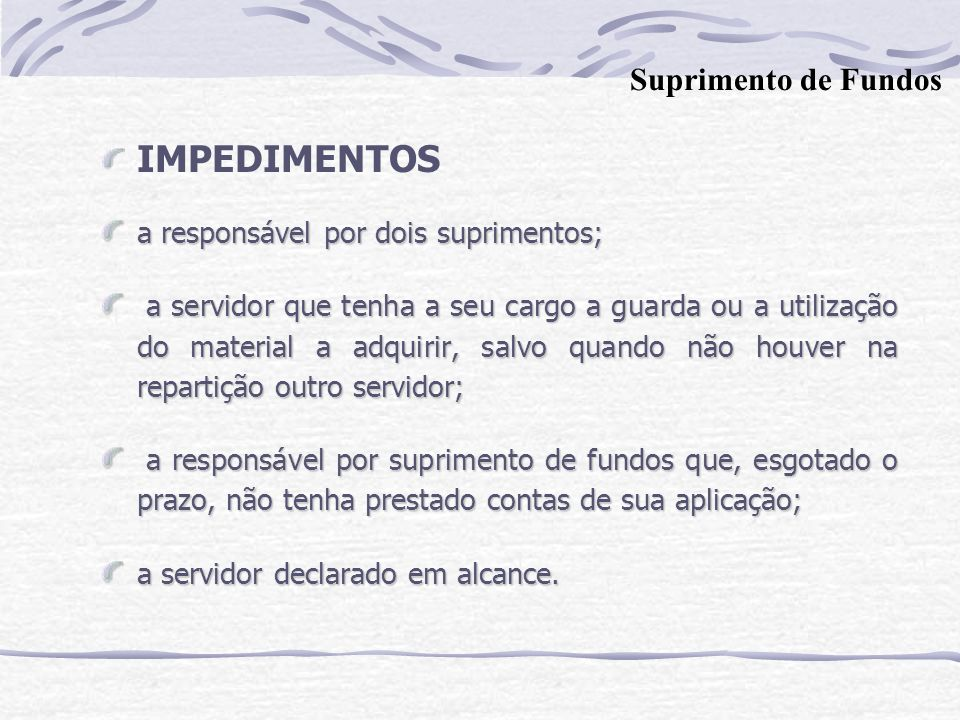 IMPEDIMENTOS Suprimento de Fundos a responsável por dois suprimentos;