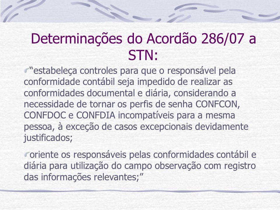 Determinações do Acordão 286/07 a STN: