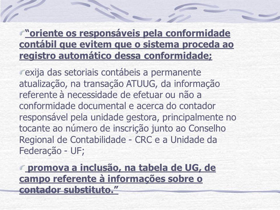 oriente os responsáveis pela conformidade contábil que evitem que o sistema proceda ao registro automático dessa conformidade;