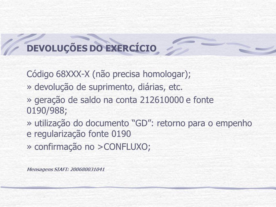 DEVOLUÇÕES DO EXERCÍCIO Código 68XXX-X (não precisa homologar);