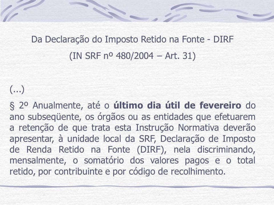 Da Declaração do Imposto Retido na Fonte - DIRF