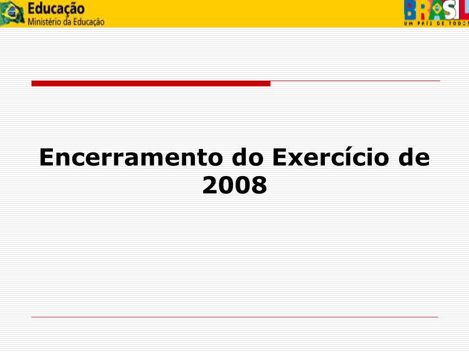 Encerramento do Exercício de 2008