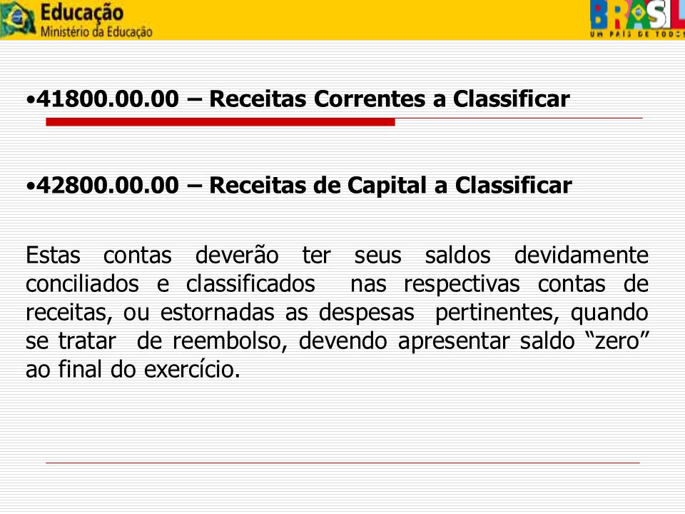 41800.00.00 – Receitas Correntes a Classificar