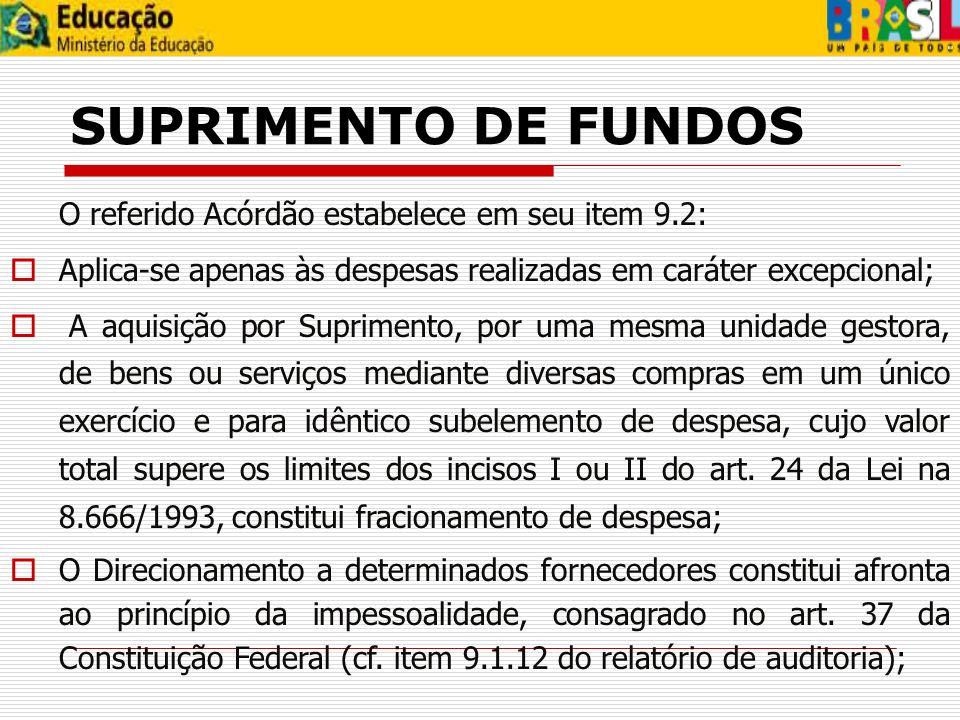 SUPRIMENTO DE FUNDOSO referido Acórdão estabelece em seu item 9.2: Aplica-se apenas às despesas realizadas em caráter excepcional;