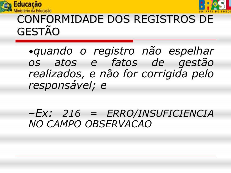 –Ex: 216 = ERRO/INSUFICIENCIA NO CAMPO OBSERVACAO