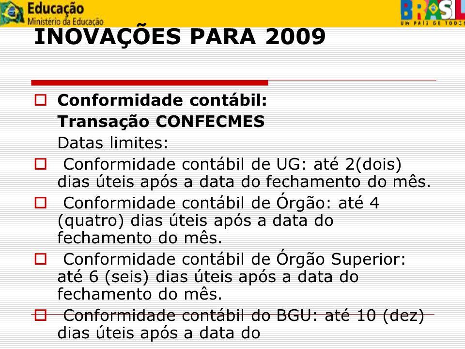 INOVAÇÕES PARA 2009 Conformidade contábil: Transação CONFECMES