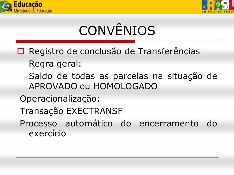 CONVÊNIOS Registro de conclusão de Transferências Regra geral: