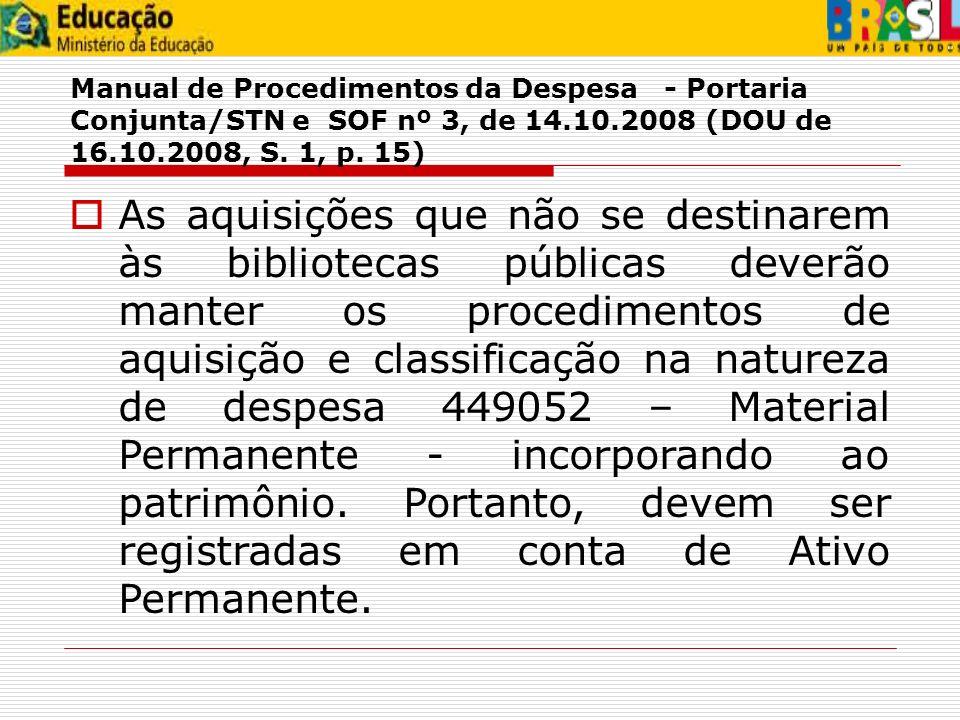 Manual de Procedimentos da Despesa - Portaria Conjunta/STN e SOF nº 3, de 14.10.2008 (DOU de 16.10.2008, S. 1, p. 15)