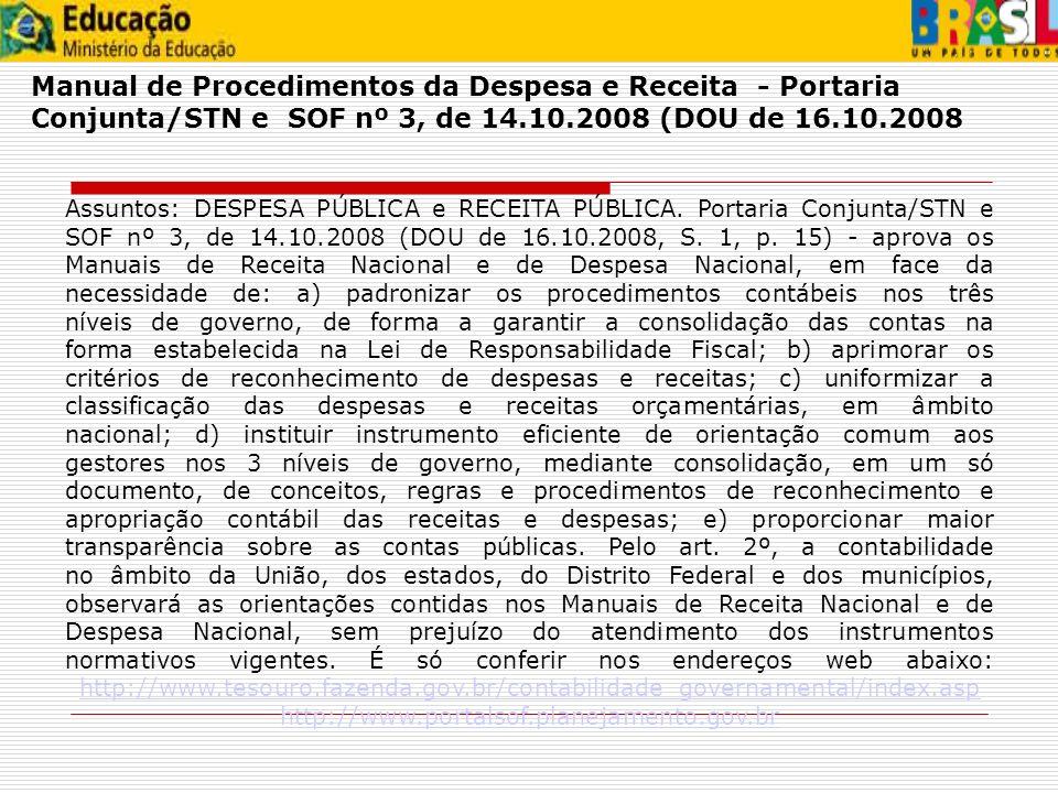Manual de Procedimentos da Despesa e Receita - Portaria Conjunta/STN e SOF nº 3, de 14.10.2008 (DOU de 16.10.2008