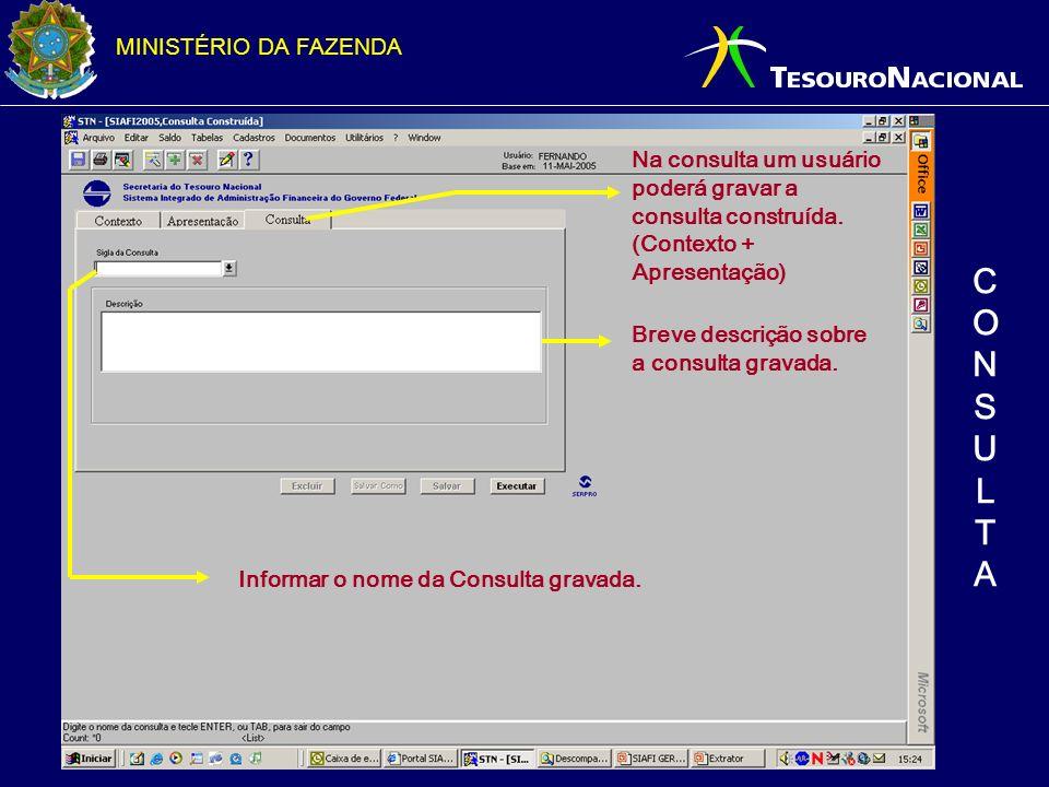 Na consulta um usuário poderá gravar a consulta construída