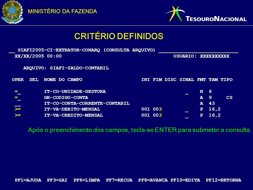 CRITÉRIO DEFINIDOS __ SIAFI2005-CI-EXTRATOR-CONARQ (CONSULTA ARQUIVO) ___________________________.