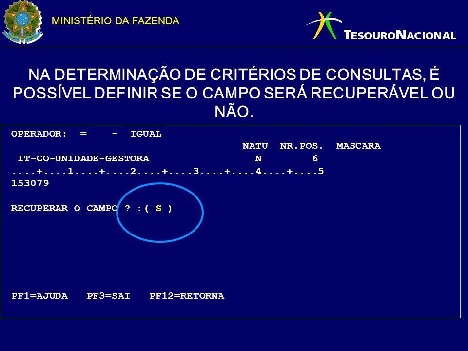 NA DETERMINAÇÃO DE CRITÉRIOS DE CONSULTAS, É POSSÍVEL DEFINIR SE O CAMPO SERÁ RECUPERÁVEL OU NÃO.