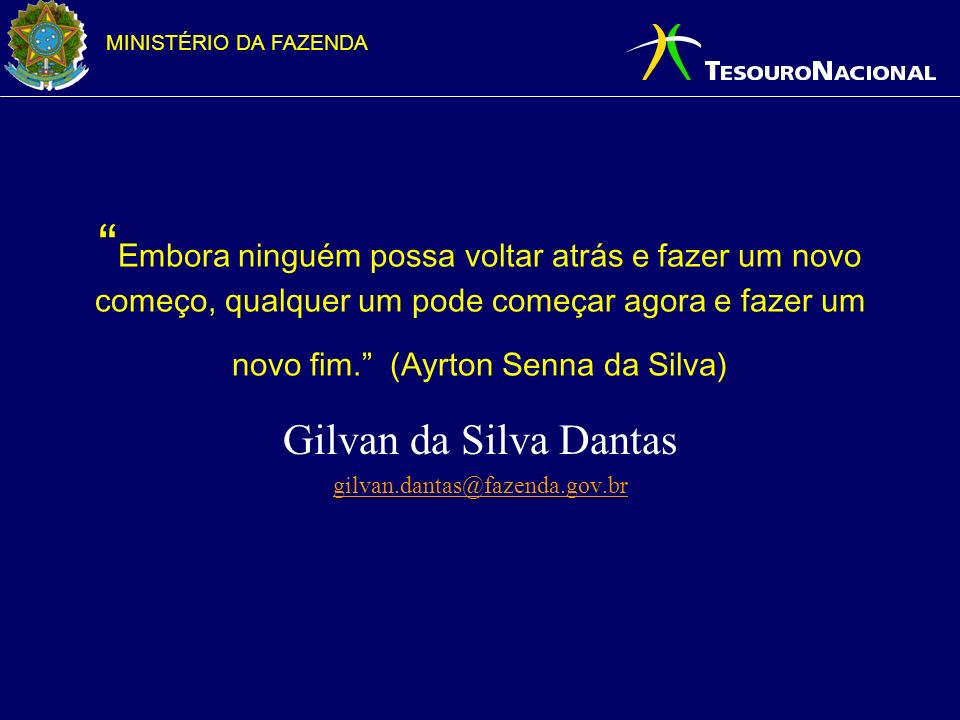 Gilvan da Silva Dantas gilvan.dantas@fazenda.gov.br