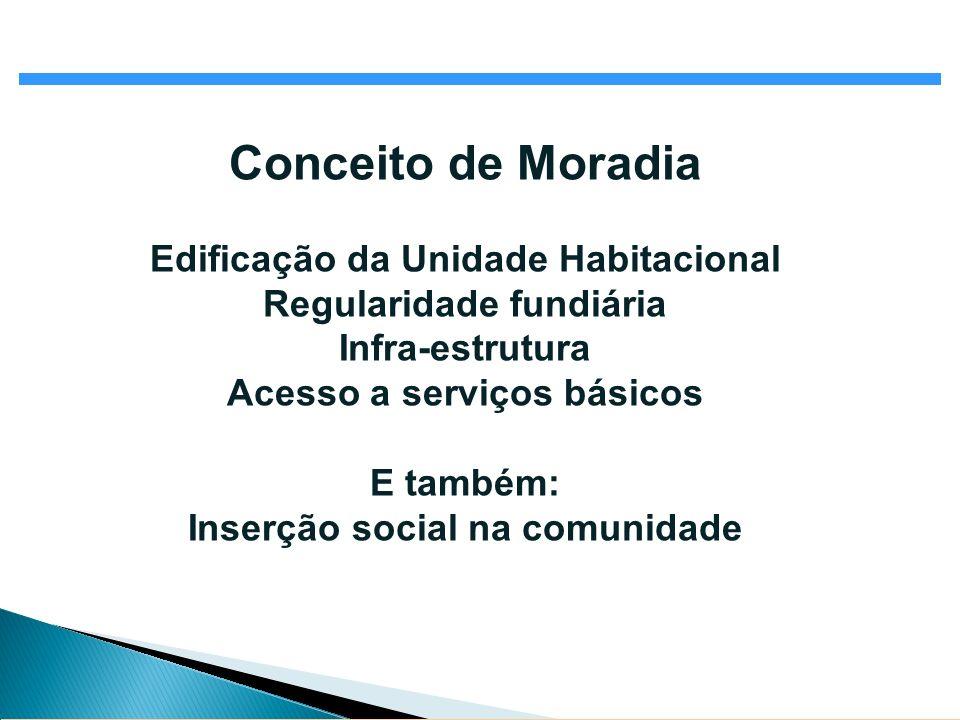 Conceito de Moradia Edificação da Unidade Habitacional