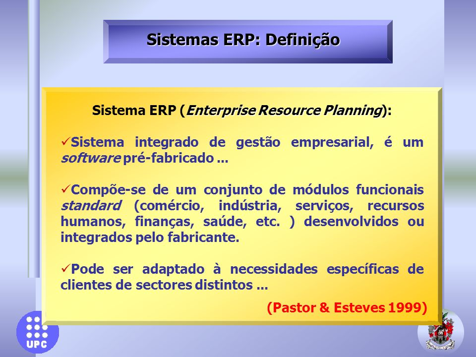Sistemas ERP: Definição Sistema ERP (Enterprise Resource Planning):