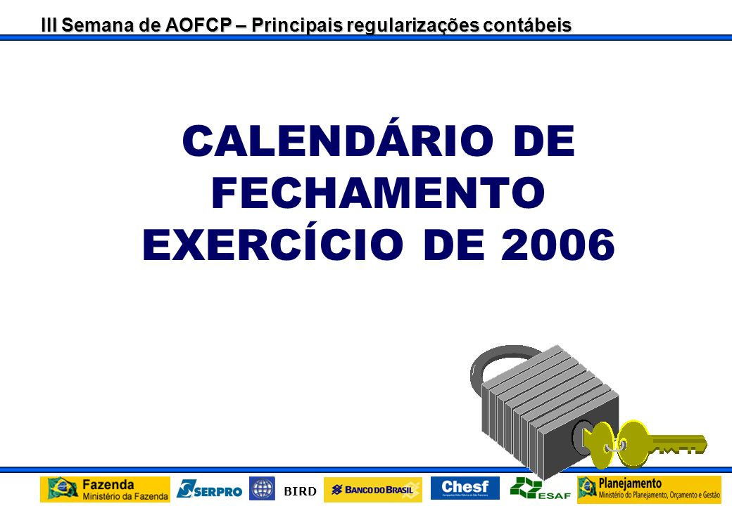 CALENDÁRIO DE FECHAMENTO EXERCÍCIO DE 2006