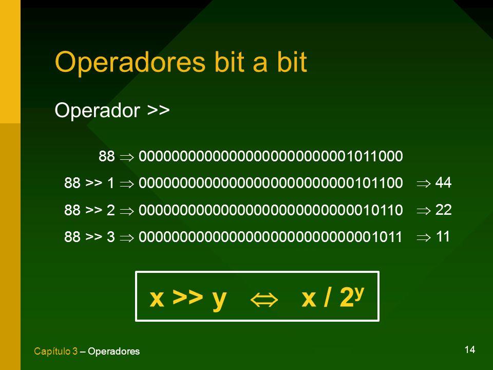 Operadores bit a bit x >> y  x / 2y Operador >>