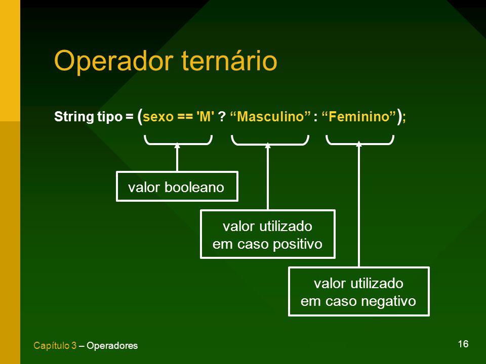 Operador ternário valor booleano valor utilizado em caso positivo