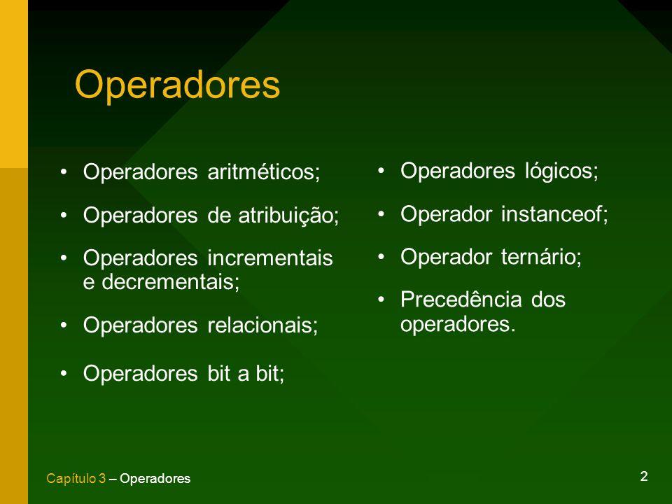 Operadores Operadores aritméticos; Operadores lógicos;