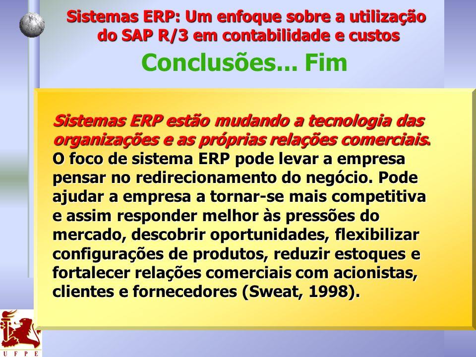 Conclusões... Fim Sistemas ERP: Um enfoque sobre a utilização