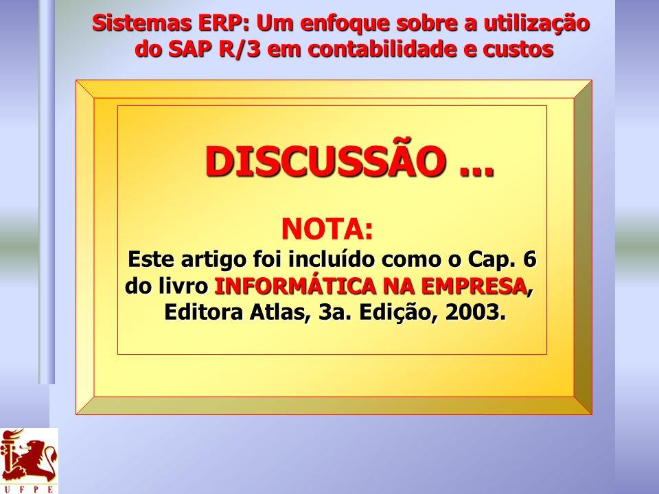 DISCUSSÃO ... NOTA: Sistemas ERP: Um enfoque sobre a utilização