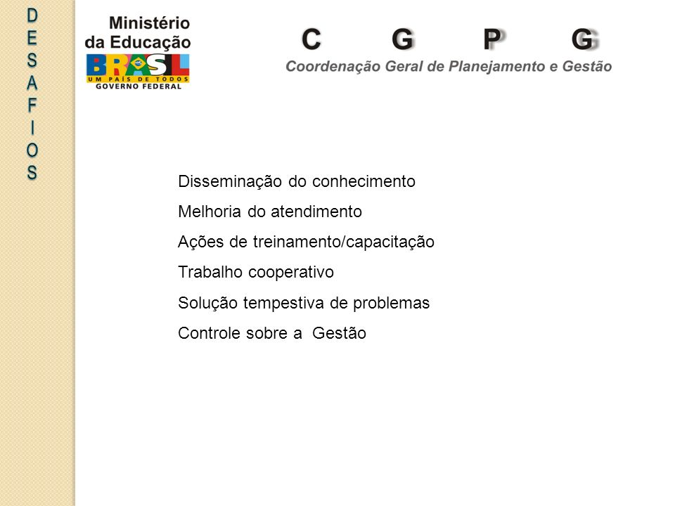 DESAF I OS Disseminação do conhecimento Melhoria do atendimento