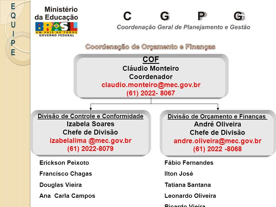 E Q U I P COF Coordenação de Orçamento e Finanças Cláudio Monteiro