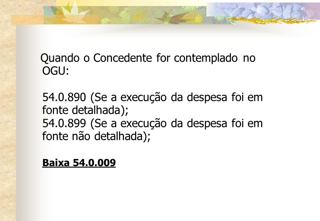 Quando o Concedente for contemplado no OGU:. 54