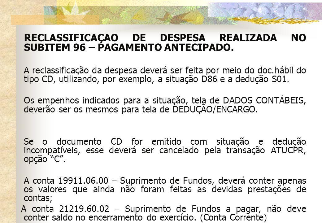 RECLASSIFICAÇAO DE DESPESA REALIZADA NO SUBITEM 96 – PAGAMENTO ANTECIPADO.