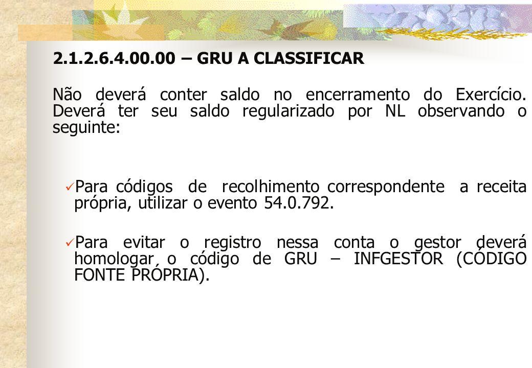 2.1.2.6.4.00.00 – GRU A CLASSIFICAR