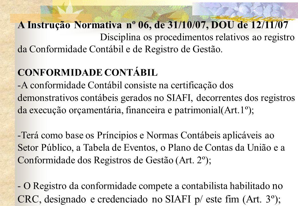 A Instrução Normativa nº 06, de 31/10/07, DOU de 12/11/07