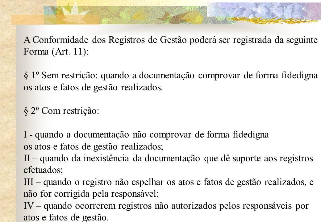A Conformidade dos Registros de Gestão poderá ser registrada da seguinte