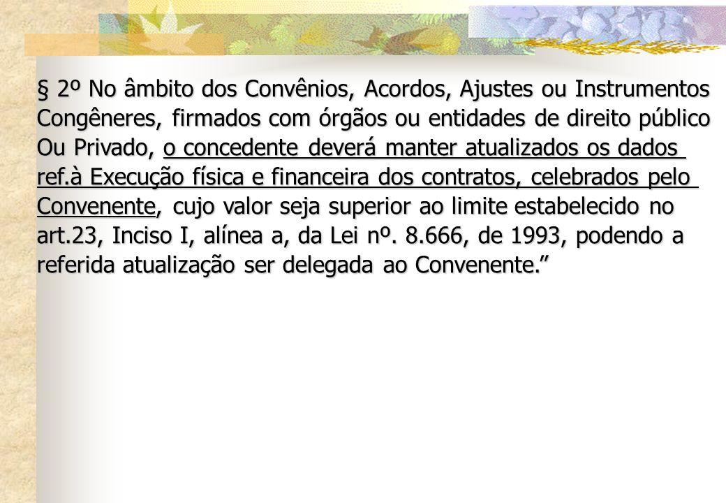 § 2º No âmbito dos Convênios, Acordos, Ajustes ou Instrumentos