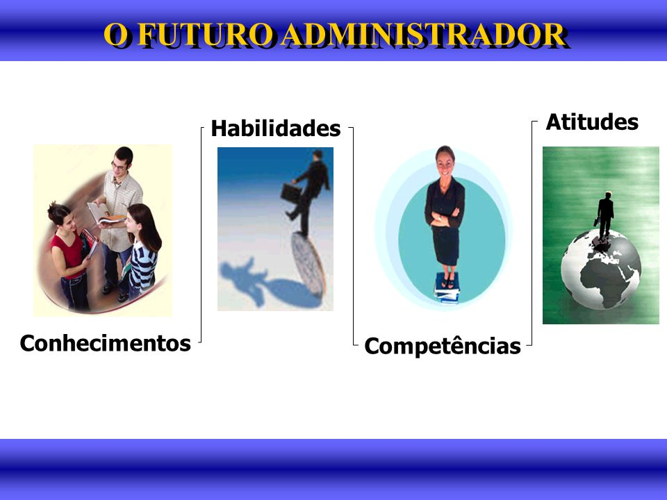 O FUTURO ADMINISTRADOR