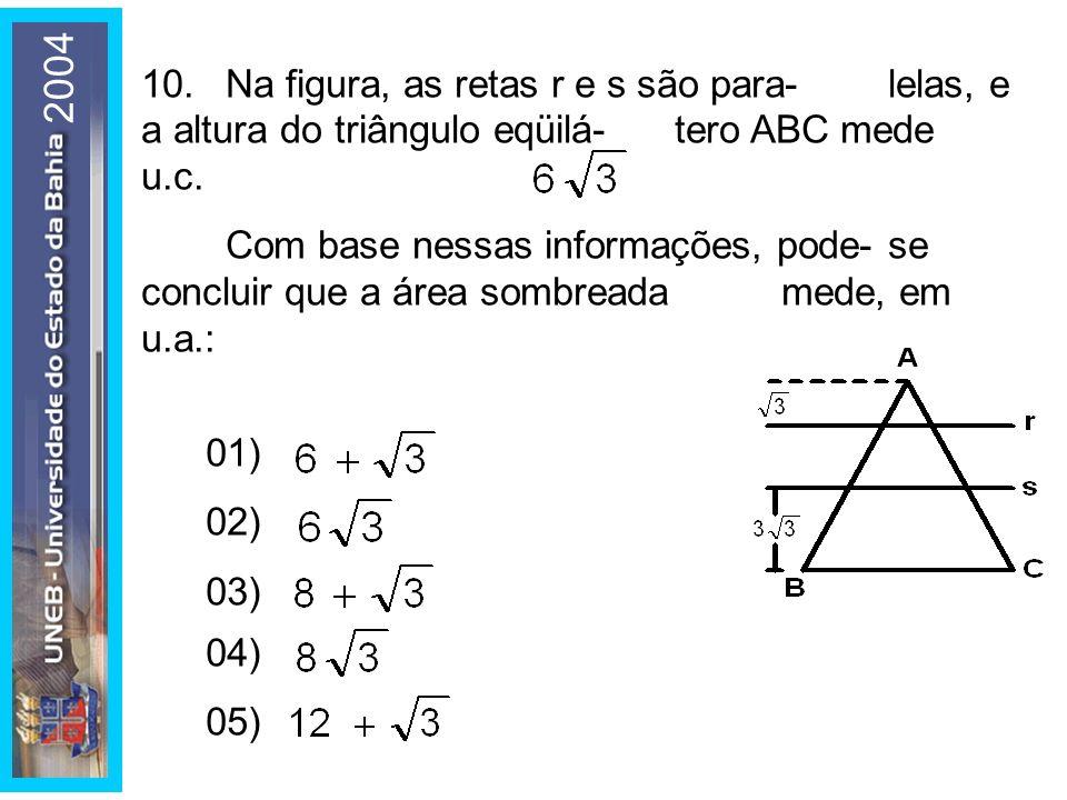 2004 10. Na figura, as retas r e s são para- lelas, e a altura do triângulo eqüilá- tero ABC mede u.c.