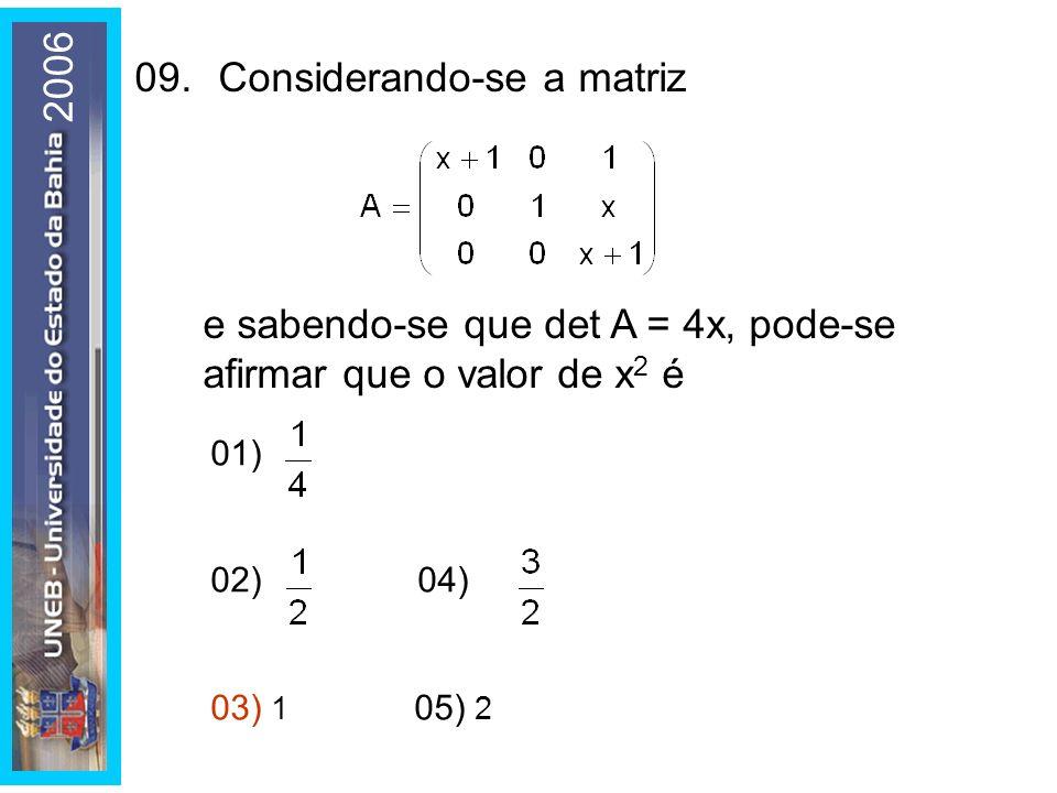 09. Considerando-se a matriz