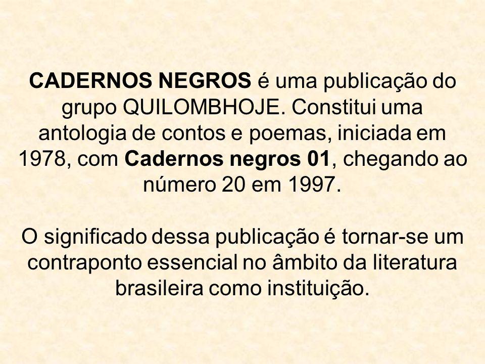 CADERNOS NEGROS é uma publicação do grupo QUILOMBHOJE