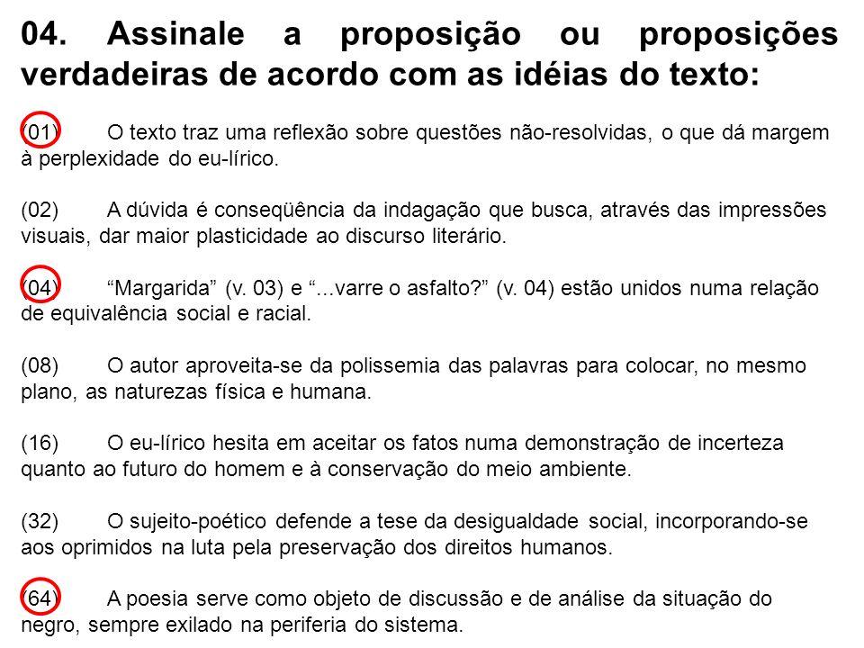 04. Assinale a proposição ou proposições verdadeiras de acordo com as idéias do texto: