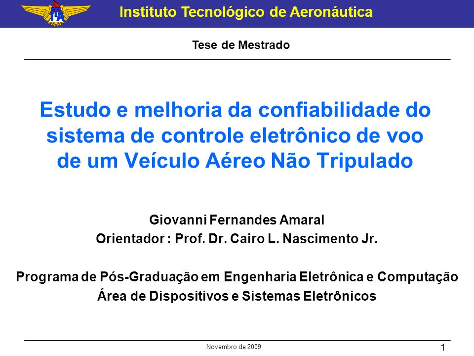 Tese de Mestrado Estudo e melhoria da confiabilidade do sistema de controle eletrônico de voo de um Veículo Aéreo Não Tripulado.