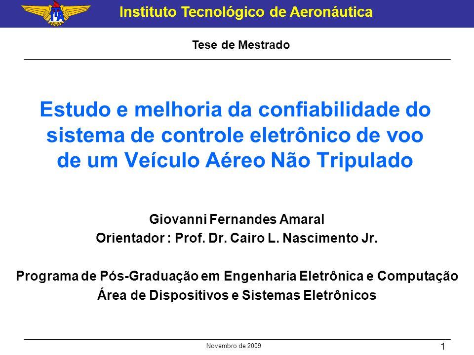 Tese de MestradoEstudo e melhoria da confiabilidade do sistema de controle eletrônico de voo de um Veículo Aéreo Não Tripulado.
