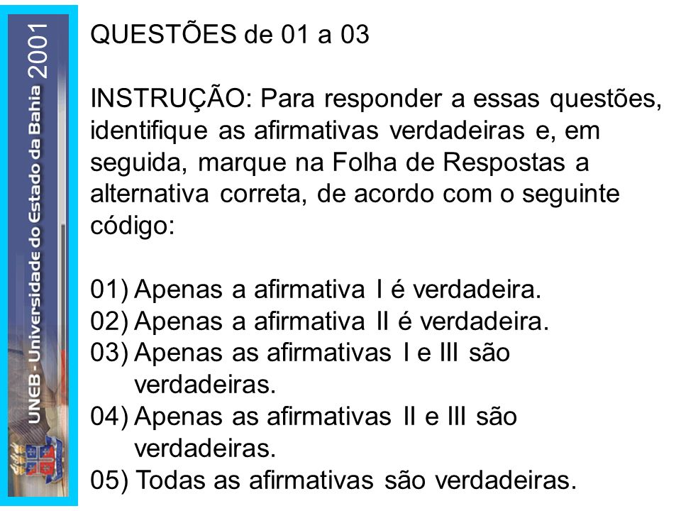 QUESTÕES de 01 a 03